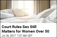 Court Rules Sex Still Matters for Women Over 50