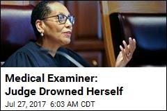 Medical Examiner: Judge Drowned Herself