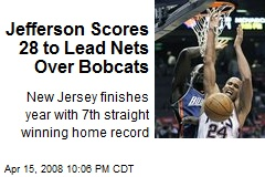 Jefferson Scores 28 to Lead Nets Over Bobcats