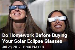 Beware Counterfeit Solar Eclipse Glasses