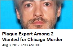Plague Expert Among 2 Wanted for Chicago Murder