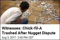 Witnesses: Chick-fil-A Trashed After Nugget Dispute