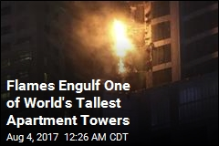 Flames Engulf One of World's Tallest Apartment Towers