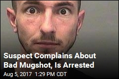 Suspect Complains About Bad Mugshot, Is Arrested