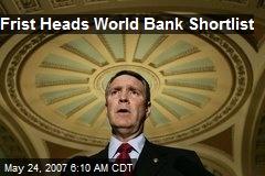 Frist Heads World Bank Shortlist