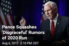 Pence: No, I'm Not Preparing a Run in 2020