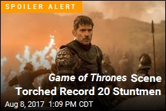 Game of Thrones Scene Torched Record 20 Stuntmen