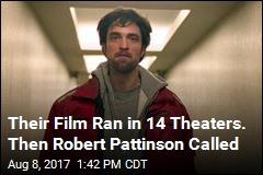 Their Film Ran in 14 Theaters. Then Robert Pattinson Called