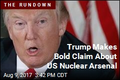 Trump Makes Bold Claim About US Nuclear Arsenal