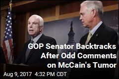 GOP Senator Backtracks After Odd Comments on McCain's Tumor