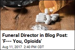 Funeral Director in Blog Post: 'F--- You, Opioids'