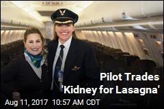Pilot Trades 'Kidney for Lasagna'