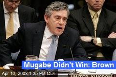 Mugabe Didn't Win: Brown