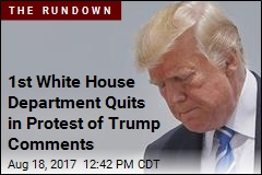 1st White House Department Quits in Protest of Trump Comments