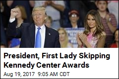 President, First Lady Skipping Kennedy Center Awards