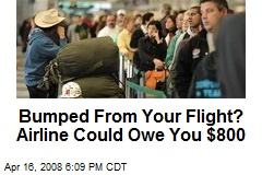Bumped From Your Flight? Airline Could Owe You $800
