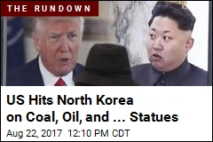 US Hits North Korea on Coal, Oil, and ... Statues