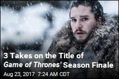 Inside the Title of Game of Thrones' Season Finale