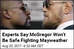 Experts Say McGregor Won't Be Safe Fighting Mayweather