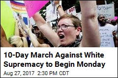 10-Day March Against White Supremacy to Begin Monday