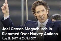 Joel Osteen Megachurch's Harvey Response Creates Uproar