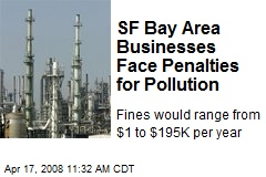 SF Bay Area Businesses Face Penalties for Pollution