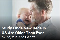 Study Finds New Dads in US Are Older Then Ever