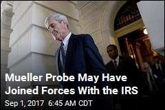 Report: Mueller Probe 'Teams Up With IRS'