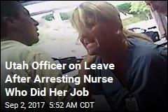 Utah Officer on Leave After Arresting Nurse Who Did Her Job