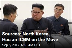 Sources: North Korea Has an ICBM on the Move