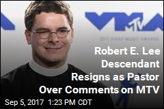 Robert E. Lee Descendant Resigns as Pastor Over Comments on MTV