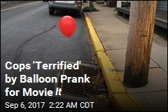Cops 'Terrified' by Balloon Prank for Movie It