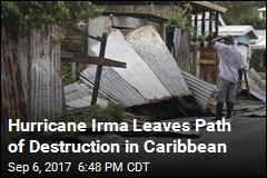 Hurricane Irma Leaves Path of Destruction in Caribbean