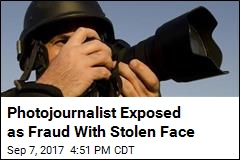Photojournalist Exposed as Fraud With Stolen Face