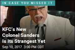 KFC's New Colonel Sanders Is Its Strangest Yet