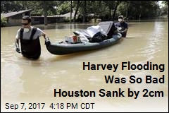 Harvey Flooding Was So Bad Houston Sunk by 2cm