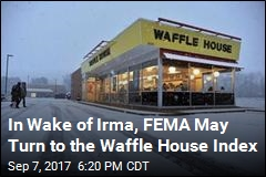 In Wake of Irma, FEMA May Turn to the Waffle House Index