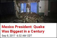 Mexico: Quake Was Biggest in a Century