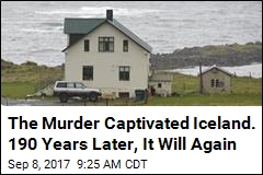 The Murder Captivated Iceland. 190 Years Later, It Will Again