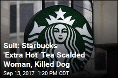 Suit: Loose Lid on 'Extra Hot' Tea Killed Starbucks Customer's Dog