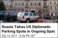 Russia Takes US Diplomatic Parking Spots in Ongoing Spat