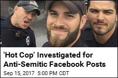 'Hot Cop' Investigated for Anti-Semitic Facebook Posts