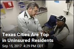 Texas Cities Are Top in Uninsured Residents