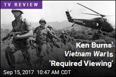 Ken Burns' Vietnam War Is 'Required Viewing'