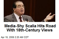 Media-Shy Scalia Hits Road With 18th-Century Views