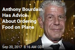 Anthony Bourdain Has Advice About Ordering Food on Plane