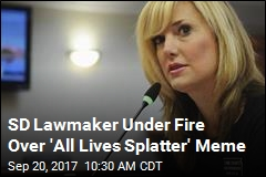 SD Lawmaker Under Fire Over 'All Lives Splatter' Meme