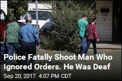 Police Fatally Shoot Man Who Ignored Orders. He Was Deaf