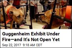 Guggenheim Exhibit Under Fire—and It's Not Open Yet