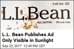 L.L. Bean Publishes Ad Only Visible in Sunlight
